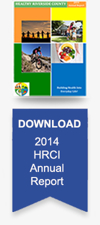 Healthy Riverside County Initiative 2014 Annual Report